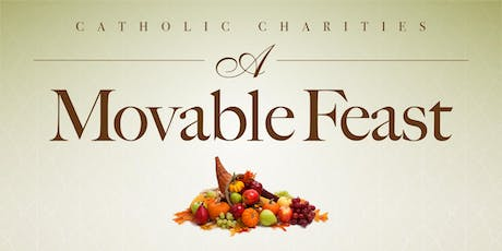 Catholic Charities A Movable Feast tickets