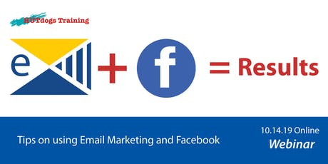 WEBINAR: Email Marketing Plus Facebook Equals Results tickets