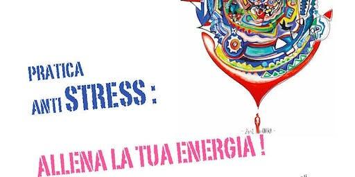 ALLENA LA TUA ENERGIA! Laboratori di pratica bioenergetica antistress.