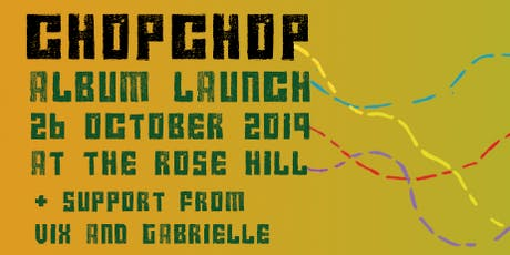 CHOPCHOP Album launch  'Everything Looks So Real' tickets