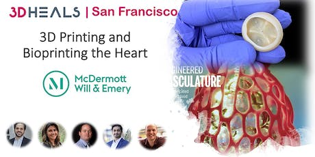 3DHEALS SAN FRANCISCO: 3D Printing and Bioprinting the Heart tickets