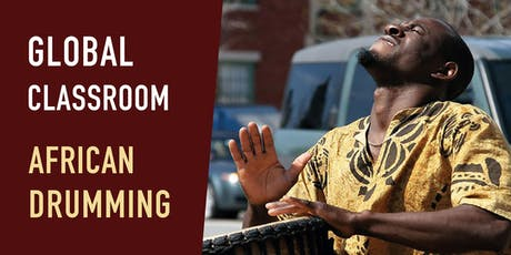 Global Classroom: African Drumming tickets