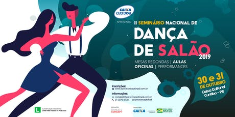Seminário Nacional de Dança de Salão 2019 - Aula 2 - Prática de dança a dois: Sertanejo Universitário com Eder e Carol - 31/10/19 - 16:30 - 17:20 ingressos