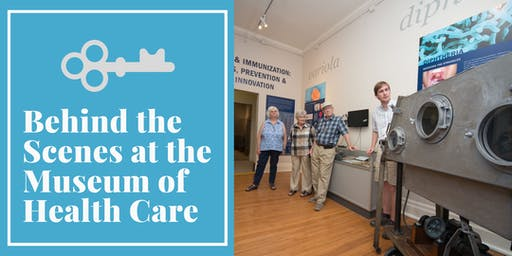 Behind the Scenes Tour of the Museum of Health Care
