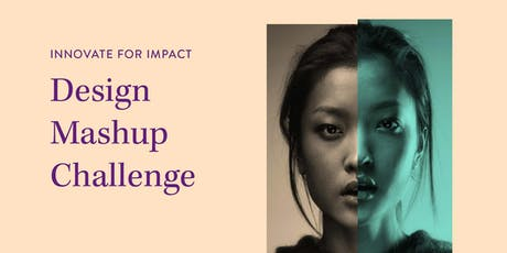Innovate for Impact: Design Mashup Challenge tickets