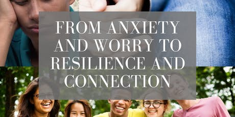 From Anxiety & Worry To Resilience & Connection tickets