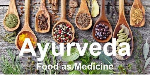 Ayureveda, Food as Medicine