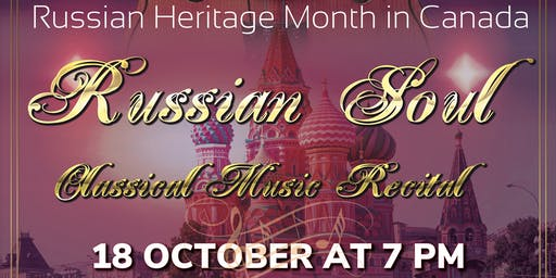 "Classical Music Recital  ""Russian Soul""   October,18"
