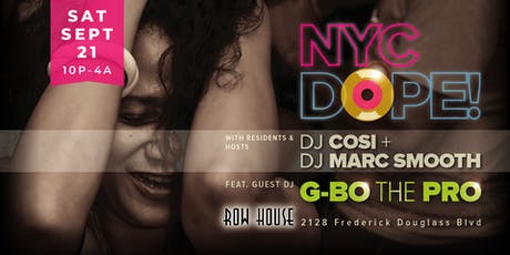NYC Dope! Dance Party W/DJ Cosi, Marc Smooth & G-Bo the Pro tickets