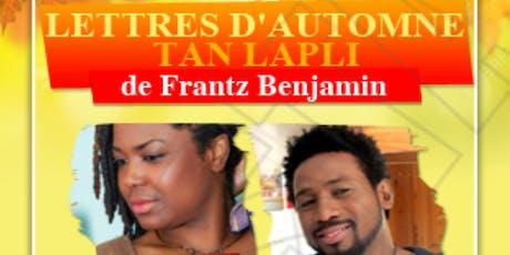 Adaptation théâtrale : Lettres d'automne (Tan Lapli ) de Franz Benjamin billets