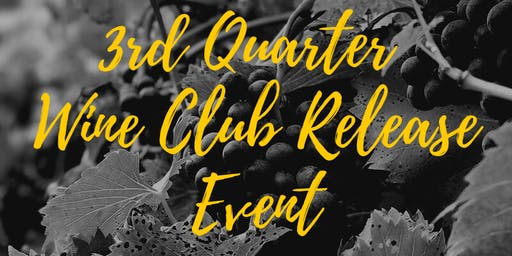 Wine Club 3rd Quarter Release  & Harvest Event