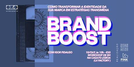 #BRAND_BOOST ~ construção de imagem de marca no digital, com @igorfidalgo bilhetes