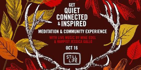 Still Life: Pop-Up Meditation, Music & Community Experience tickets