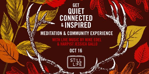 Still Life: Pop-Up Meditation, Music & Community Experience