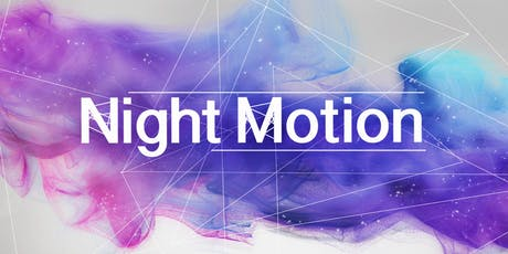 Night Motion: Next Chapter Tickets