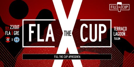 FLA the CUP : SEMI #02 /\ by Fill The Cup /\ Terraço Lagoon ingressos