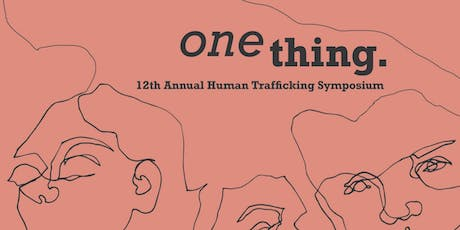 One Thing - Twelfth Annual Human Trafficking Task Force Symposium tickets