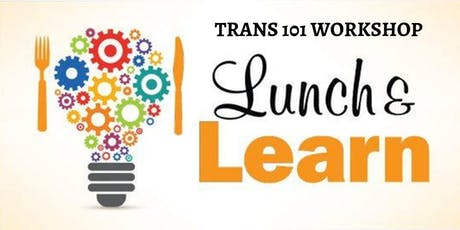 Trans 101 Workshop Lunch and Learn tickets