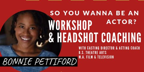 SO YOU WANNA BE AN ACTOR!