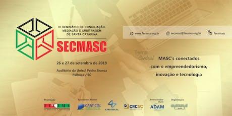 IX SECMASC - Seminário de Conciliação, Mediação e Arbitragem de SC ingressos
