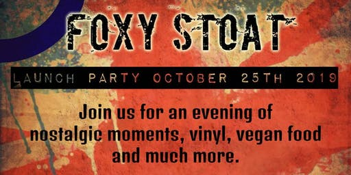 FOXY STOAT OF HACKNEY LAUNCH PARTY