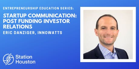 Startup Communication: Post Funding Investor Relations | Eric Danziger tickets