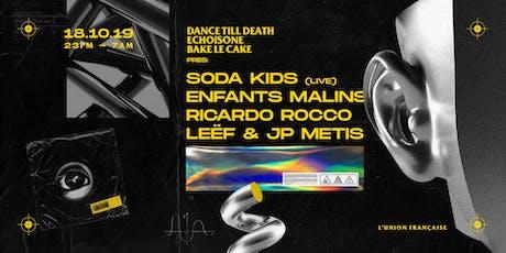 DANCE TILL DEATH x ECHOisONE x BAKE LE CAKE tickets