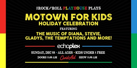 Motown for Kids // Holiday Celebration tickets