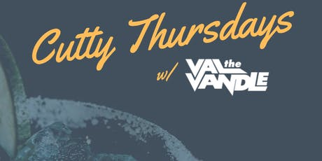 Cutty Thursdays w/ Val the Vandle @ Blind Barber HP tickets