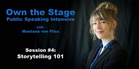 Own the Stage: Public Speaking Intensive -- #4: Storytelling 101 tickets