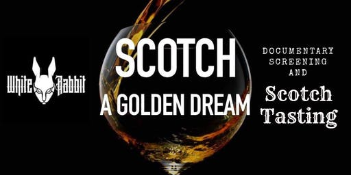Scotch: A Golden Dream Documentary Screening + Tasting with White Rabbit