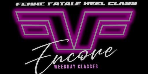 Femme Fatale Heel Class - ENCORE