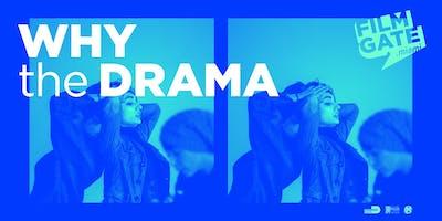 FilmGate presents Why the Drama?