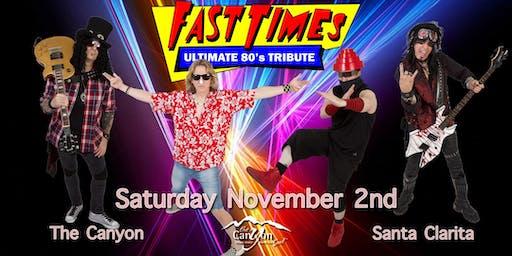Fast Times Santa Clarita The Canyon Saturday Nov 2nd
