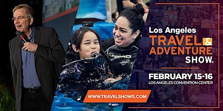 2020 Los Angeles Travel & Adventure Show tickets