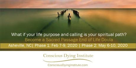 2020 Asheville, NC: Sacred Passage: End-of-Life Doula Certificate Program | Phase 1: Feb 7-9, 2020 | Phase 2: May 6-10, 2020 tickets