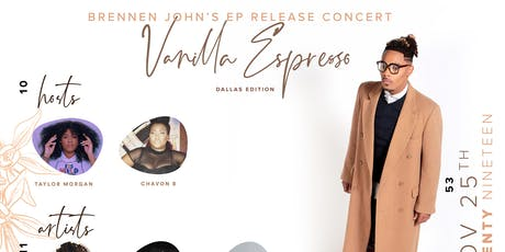 Brennen John's Ep Release Concert Vanilla Espresso (Dallas Edition) tickets