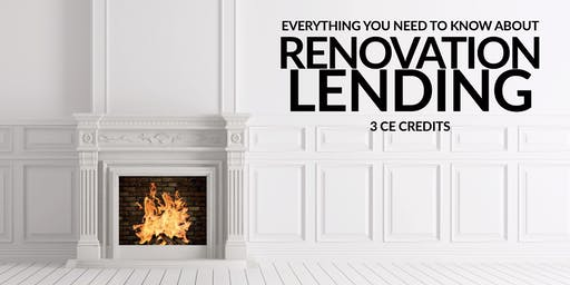 RENOVATION LENDING | October 16th | 3 CE Credits
