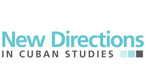 2019 New Directions in Cuban Studies Conference