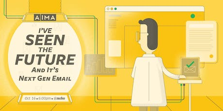 I've Seen the Future -- and it's Next Gen Email - Innovation Series, presented by Nebo tickets