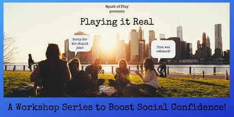 Playing it Real: A Workshop Series to Boost Your Social Confidence! (WINTER SESSION) tickets