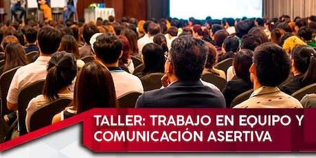 TALLER: TRABAJO EN EQUIPO Y  COMUNICACIÓN ASERTIVA tickets