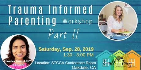 Trauma Informed Parenting Workshop Part II tickets