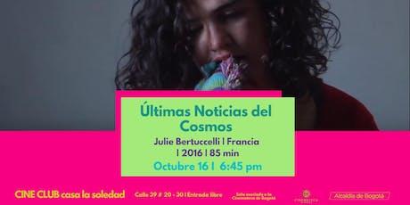 Cine Club V.18 Últimas Noticias del Cosmos boletos