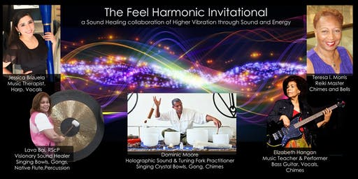 The Feel Harmonic Invitational:  a Sound Healing Collaboration