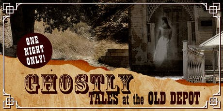 Ghostly Tales at the Old Depot tickets