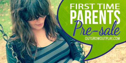 Oshawa OutGROW OutPLAY First Time Parent PreSale