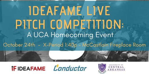 IdeaFame Live Pitch Competition: A UCA Homecoming Event