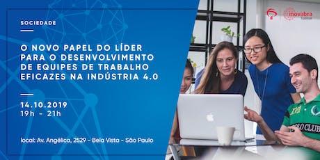 O novo papel do líder para o desenvolvimento de equipes de trabalho eficazes na indústria 4.0 ingressos