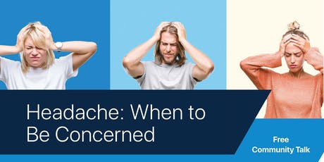 Headache: When to Be Concerned tickets